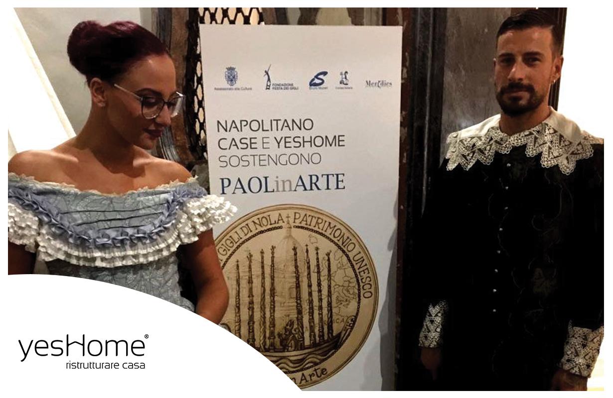 Inaugurata PaolInArte, yesHome contribuisce alla valorizzazione della Festa dei Gigli